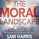 The Moral Landscape Audiobook by Sam Harris Narrated by Sam Harris