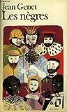 Les Negres pour Jouer les Negres (0828836493) by Genet, Jean