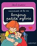 echange, troc Dina-K. (Dina-Kathelyn) Tourneur - Bonjour petite Sylvie