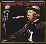 The Best of Mississippi John Hurt