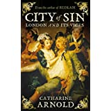 City of Sin: London and Its Vicesby Catharine Arnold