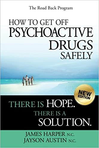 How to Get Off Psychoactive Drugs Safely: There is Hope. There is a Solution.