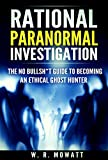 img - for Rational Paranormal Investigation: The No Bullsh*t Guide to Becoming An Ethical Ghost Hunter book / textbook / text book