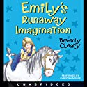 Emily's Runaway Imagination (       UNABRIDGED) by Beverly Cleary Narrated by Christina Moore