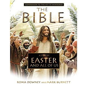 A Story of Easter and All of Us: Companion to the Hit TV Miniseries | [Roma Downey, Mark Burnett]