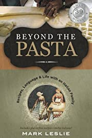 Beyond The Pasta: Recipes, Language and Life with an Italian Family