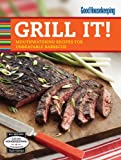 Good Housekeeping Magazine Good Housekeeping Grill It!: Mouthwatering Recipes for Unbeatable Barbecue (Good Housekeeping Cookbooks)