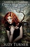 Suzy Turner Daisy Madigan's Paradise: A Morgan Sisters novella: 1 (The Morgan Sisters)