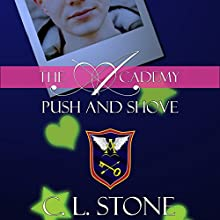 Push and Shove: The Academy: The Ghost Bird, Book 6 Audiobook by C. L. Stone Narrated by Natalie Eaton