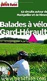 echange, troc Patrick Pourquié - Balades à vélo Gard-Hérault : 52 circuits autour de Montpellier et de Nîmes