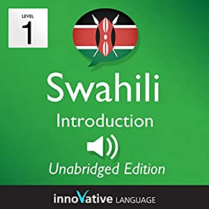 Learn Swahili: Level 1 - Introduction to Swahili, Volume 1: Lessons 1-25 Audiobook