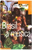 Brasil : a musica - panorama des musiques bresiliennes