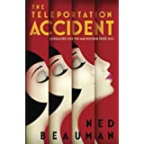 The Teleportation Accidentby Ned Beauman