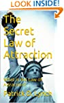 The Secret Law of Attraction: What is...