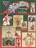 Pictorial Guide To Christmas Ornaments & Collectibles, Identification and Values