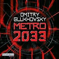 Metro 2033 (Metro 1) Hörbuch von Dmitry Glukhovsky Gesprochen von: Oliver Brod