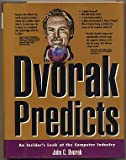 Dvorak Predicts: An Insider's Look at the Computer Industry (0078819814) by Dvorak, John C.