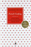 Julia Child Mastering the Art of French Cooking, Vol.1