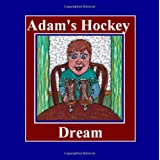 Adam's Hockey Dreamby Suzanne Berton