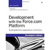Development with the Force.com Platform: Building Business Applications in the Cloud ~ Jason Ouellette