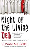 Night of the Living Deb (Debutante Dropout) by Susan McBride
