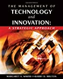 The Management of Technology and Innovation: A Strategic Approach (with InfoTrac)