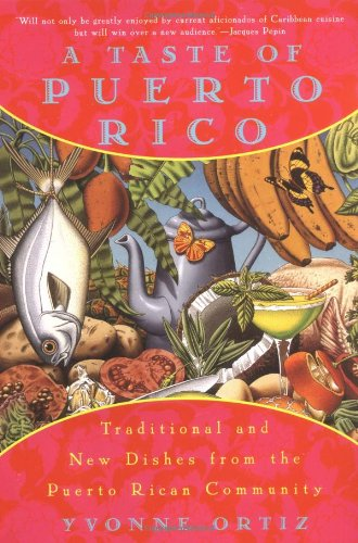 A Taste of Puerto Rico: Traditional and New Dishes from the Puerto Rican Community by Yvonne Ortiz