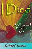 I Died: And Learned How to Live