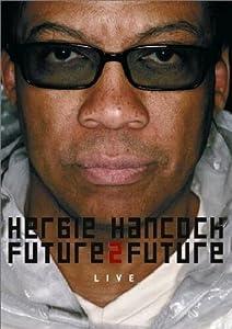 Herbie Hancock : Future 2 Future (Live)