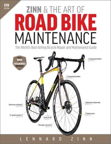 Zinn & the Art of Road Bike Maintenance: The World's Best-Selling Bicycle Repair and Maintenance Guide