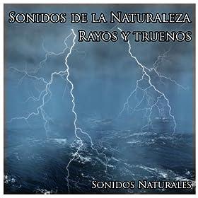 Sonidos de la Naturaleza: Rayos y Truenos: Sonidos