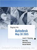 Digging Into Autodesk Map 3D 2005 - Level 1 Training (0974081426) by Rick Ellis