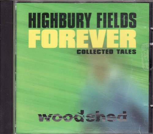 Woodshed, The - Highbury Fields Forever - Collected Tales