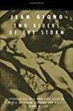 Two Riders of the Storm (Peter Owen Modern Classics) (0720611598) by Giono, Jean