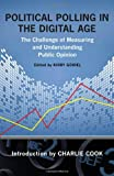 img - for Political Polling in the Digital Age: The Challenge of Measuring and Understanding Public Opinion (Media & Public Affairs) book / textbook / text book