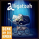 Alligatoah Denk an die Kinder