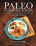 Paleo Comfort Foods: Homestyle Cooking in a Gluten-Free Kitchen (English Edition)