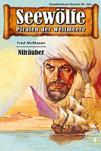 Seewölfe - Piraten der Weltmeere 250: Nilräuber (German Edition)