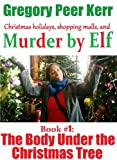 img - for Murder by Elf. Book 1: The Body Under the Christmas Tree book / textbook / text book