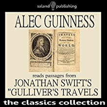 Alec Guinness Reads Passages from Johnathan Swift's 'Gulliver's Travels' | Livre audio Auteur(s) : Johnathan Swift Narrateur(s) : Alec Guinness