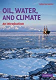 Catherine Gautier Oil, Water, and Climate: An Introduction