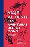 img - for Viaje al oeste / Journey to the West: Las aventuras del rey mono / The Adventures of Monkey King (Spanish Edition) book / textbook / text book
