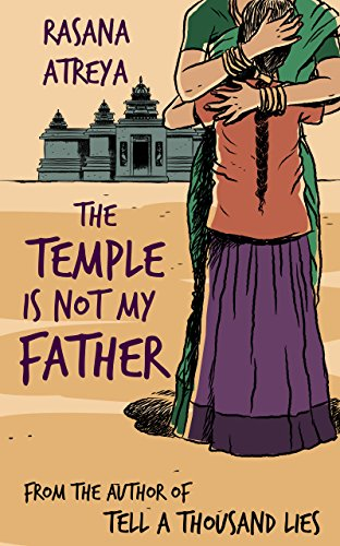 Rasana Atreya - The Temple Is Not My Father: A story set in India