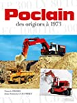 Poclain, des origines � 1973