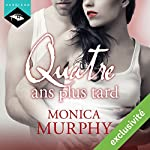 Quatre ans plus tard | Monica Murphy