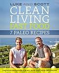 Clean Living Fast Food: 7 Paleo Recip...