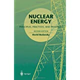 Nuclear Energy: Principles, Practices, and Prospectsby David Bodansky
