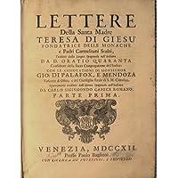 Lettere della santa madre Teresa di Giesu fondatrice delle monache e padri Carmelitani Scalzi, tradotte dalla...