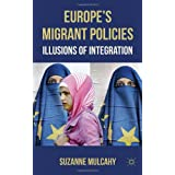 Europe's Migrant Policies: Illusions of Integrationby Dr Suzanne Mulcahy