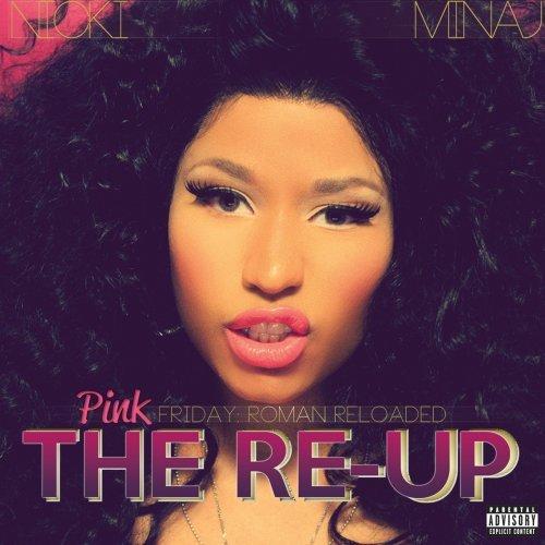 Nicki Minaj - Pink Friday: Roman Reloaded The Re-Up - Zortam Music